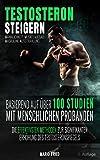 Testosteron Steigern - Männlichkeit, Muskelaufbau & Maskuline Ausstrahlung: Die effektivsten...