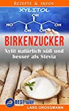 Birkenzucker: Xylit natürlich süß und besser als Stevia