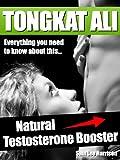 Natural Testosterone Booster - Tongkat Ali (English Edition)